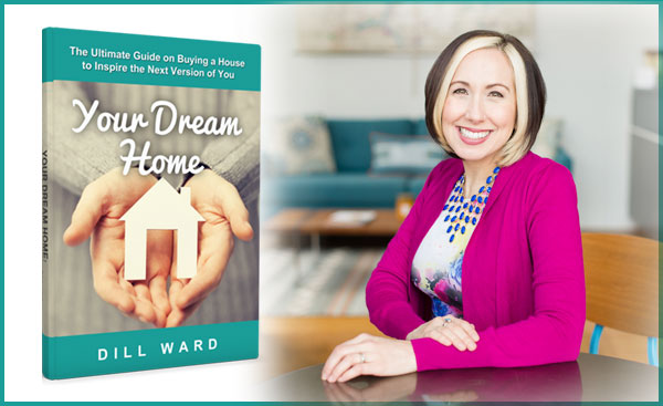 Your Dream Home, Book by Dill Ward, REALTOR
